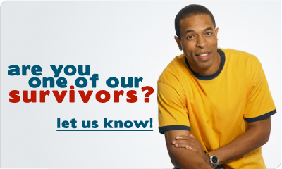 Are you one of our survivors? Let us know!